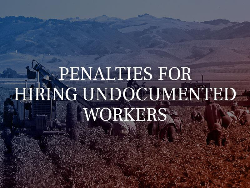 Penalties for Hiring Undocumented Workers