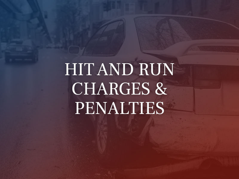 Hit and Run Penalties and Charges