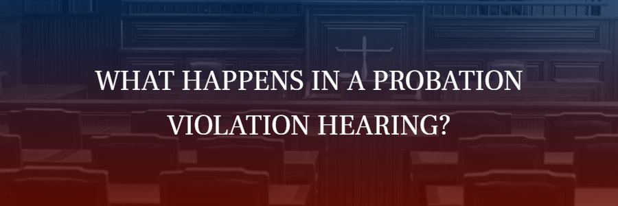 What happens in a probation violation hearing?